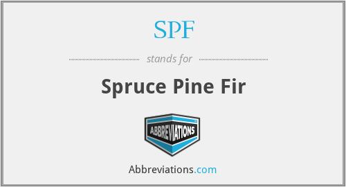 SPF - Spruce Pine Fir