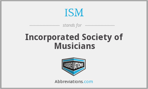 ISM - Incorporated Society Of Musicians