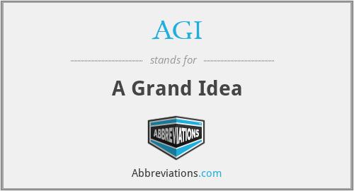 AGI - A Grand Idea