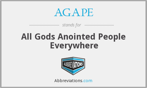 AGAPE - All Gods Anointed People Everywhere