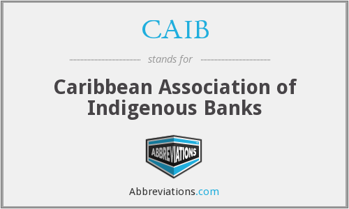 CAIB - Caribbean Association of Indigenous Banks