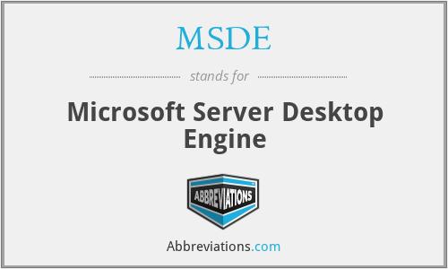 MSDE - Microsoft Server Desktop Engine