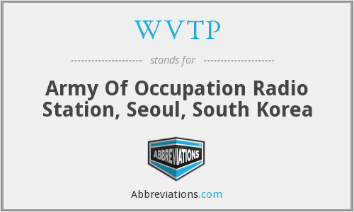 WVTP - Army Of Occupation Radio Station, Seoul, South Korea