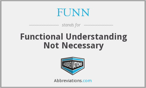 FUNN - Functional Understanding Not Necessary
