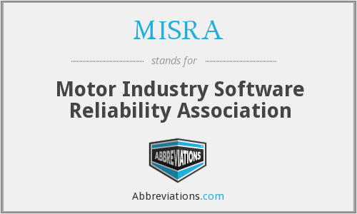 MISRA - Motor Industry Software Reliability Association