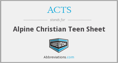 ACTS - Alpine Christian Teen Sheet