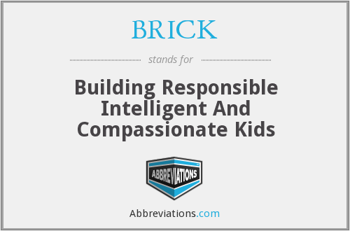 BRICK - Building Responsible Intelligent And Compassionate Kids