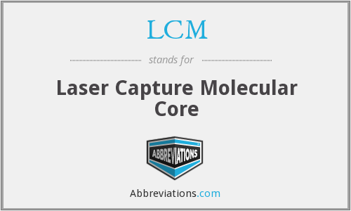 LCM - Laser Capture Molecular Core