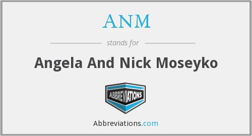 ANM - Angela And Nick Moseyko