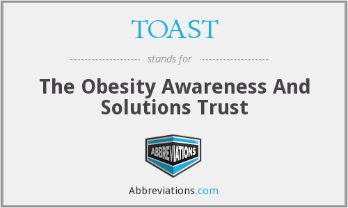 TOAST - The Obesity Awareness And Solutions Trust