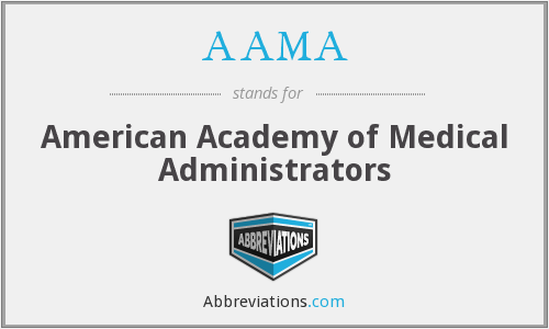 AAMA - American Academy of Medical Administrators