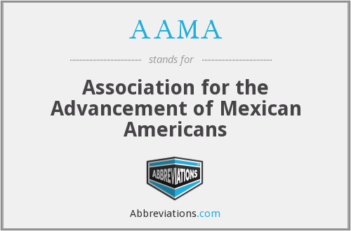 AAMA - Association for the Advancement of Mexican Americans