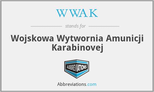 WWAK - Wojskowa Wytwornia Amunicji Karabinovej