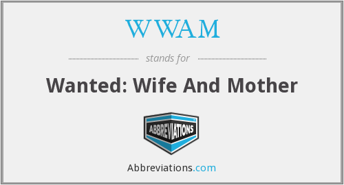WWAM - Wanted: Wife And Mother