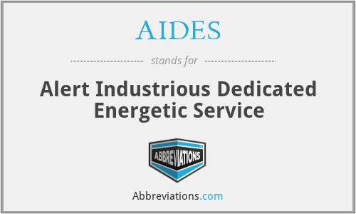 AIDES - Alert Industrious Dedicated Energetic Service