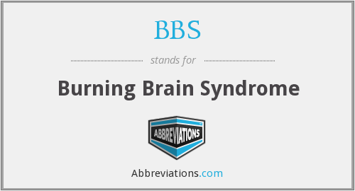 BBS - Burning Brain Syndrome