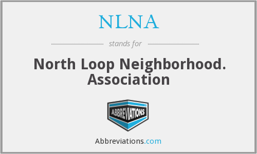 NLNA - North Loop Neighborhood. Association