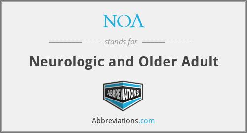 NOA - Neurologic and Older Adult