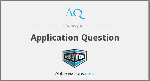 AQ - Application Question