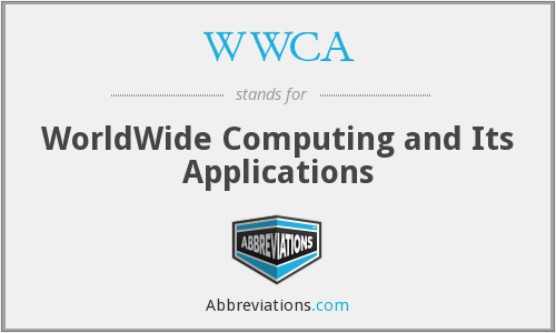 WWCA - WorldWide Computing and Its Applications