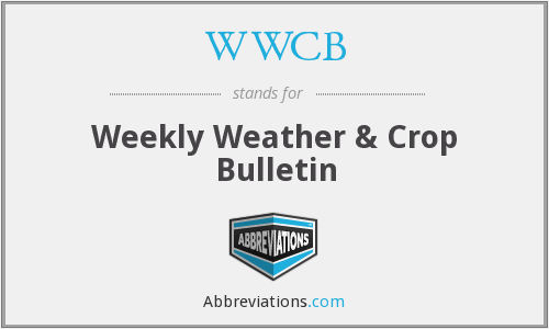 WWCB - Weekly Weather & Crop Bulletin