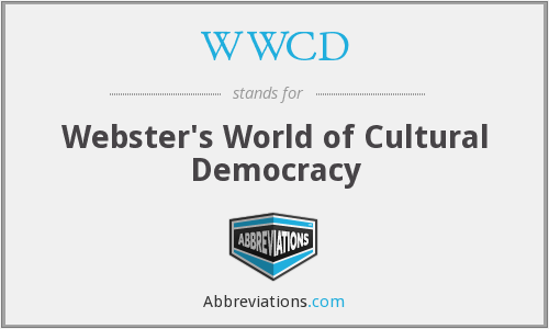 WWCD - Webster's World of Cultural Democracy