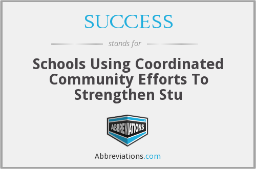 SUCCESS - Schools Using Coordinated Community Efforts To Strengthen Stu