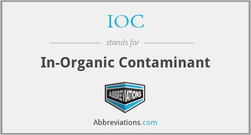 IOC - In-Organic Contaminant