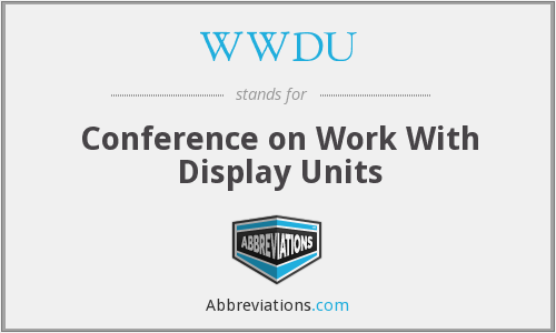 WWDU - Conference on Work With Display Units