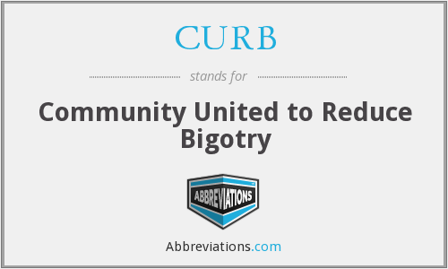 CURB - Community United to Reduce Bigotry