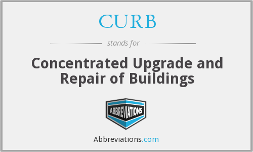 CURB - Concentrated Upgrade and Repair of Buildings