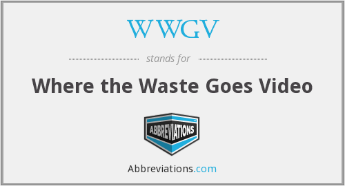 WWGV - Where the Waste Goes Video