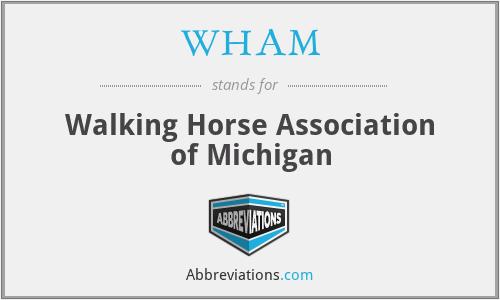 WHAM - Walking Horse Association of Michigan