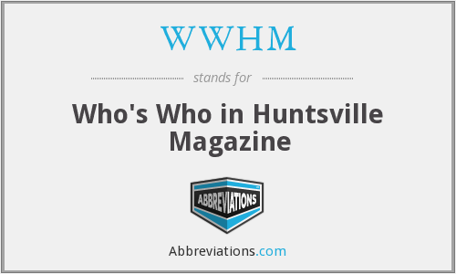 WWHM - Who's Who in Huntsville Magazine