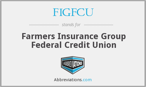 FIGFCU - Farmers Insurance Group Federal Credit Union