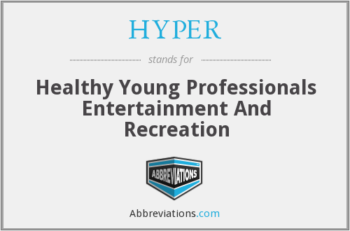 HYPER - Healthy Young Professionals Entertainment And Recreation