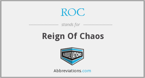 ROC - Reign Of Chaos
