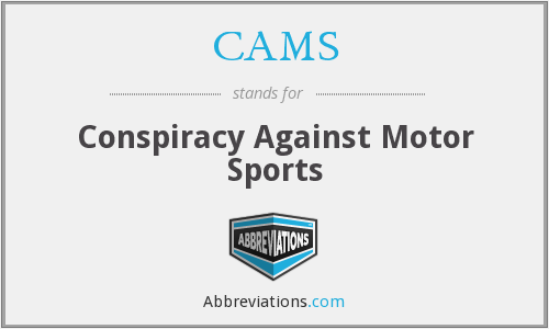 CAMS - Conspiracy Against Motor Sports