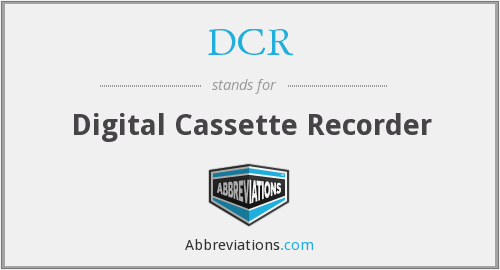 DCR - Digital Cassette Recorder