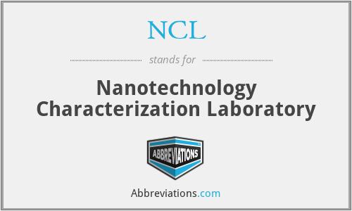 NCL - Nanotechnology Characterization Laboratory