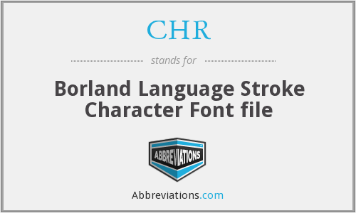 CHR - Borland Language Stroke Character Font file