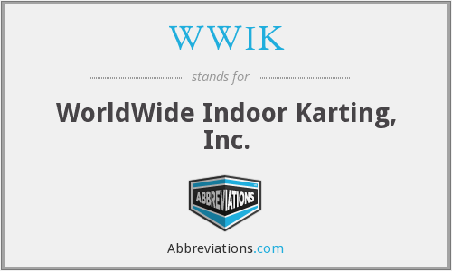 WWIK - WorldWide Indoor Karting, Inc.