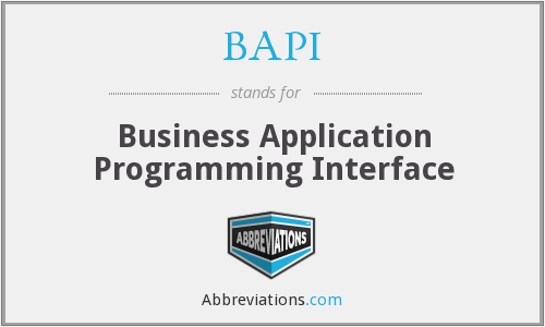 BAPI - Business Application Programming Interface