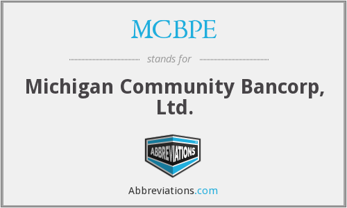 MCBPE - Michigan Community Bancorp, Ltd.