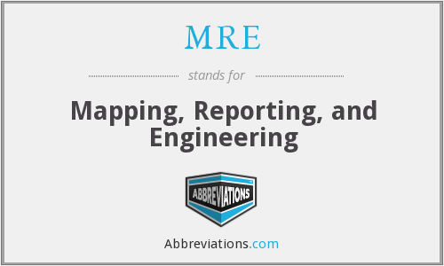 MRE - Mapping, Reporting, and Engineering
