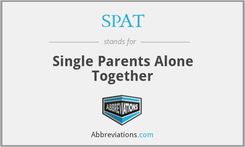 SPAT - Single Parents Alone Together