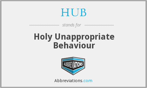 HUB - Holy Unappropriate Behaviour
