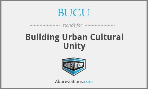 BUCU - Building Urban Cultural Unity