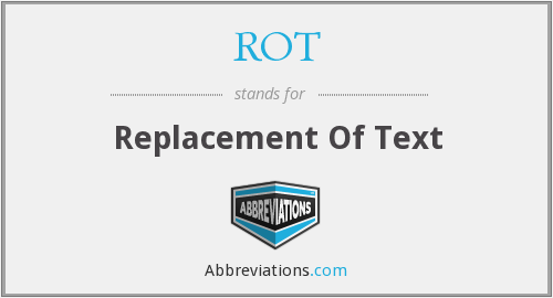 ROT - Replacement Of Text