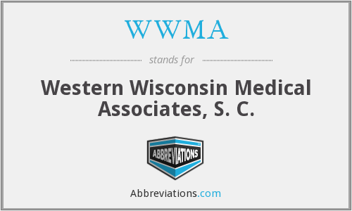 WWMA - Western Wisconsin Medical Associates, S. C.